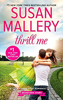 Thrill Me: An irresistible small-town romance (Fool's Gold Book 20) by [Susan Mallery]