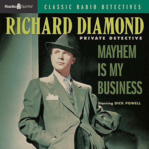 Richard Diamond: Mayhem is My Business audiobook cover art