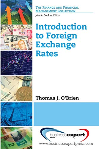Compare Textbook Prices for Introduction to Foreign Exchange Rates Illustrated Edition ISBN 9781606497364 by Thomas J. O'Brien