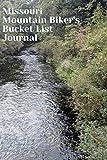 Missouri Mountain Biker s Bucket List Journal: Mountain Biking Lovers Log Book and Diary, Gift Idea