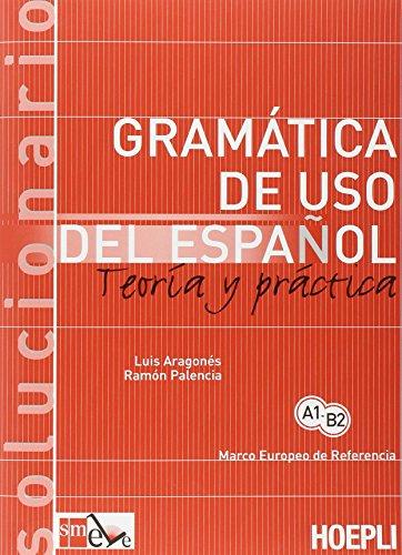 Gramatica de uso del español actual. Teoria y practica. Solucionario