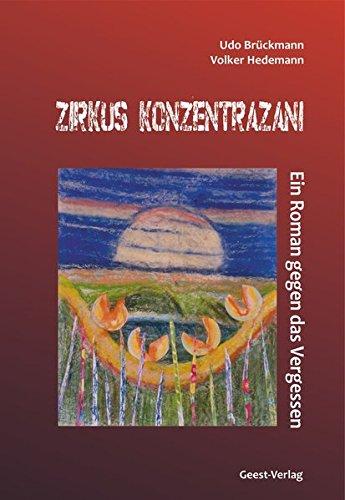 Zirkus Konzentrazani: Ein Roman gegen das Vergessen