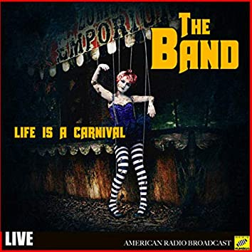 The Band - Life is a Carnival (Live)