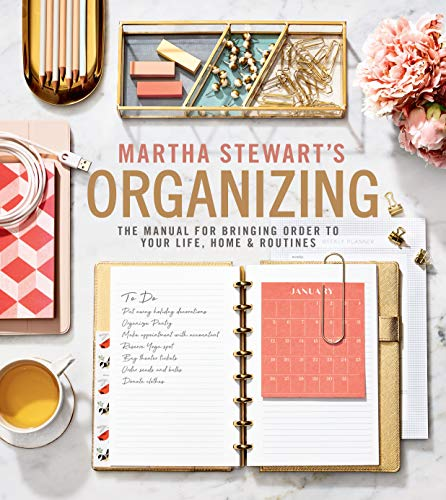 Stewart, M: Martha Stewart's Organizing: The Manual for Bringing Order to Your Life, Home & Routines
