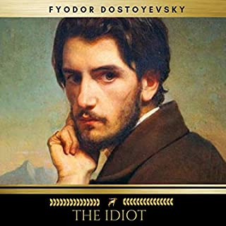 The Idiot                   By:                                                                                                                                 Fyodor Dostoyevsky                               Narrated by:                                                                                                                                 Mike Joyce,                                                                                        Josh Smith,                                                                                        Mark Macnamara                      Length: 26 hrs and 55 mins     6 ratings     Overall 3.8
