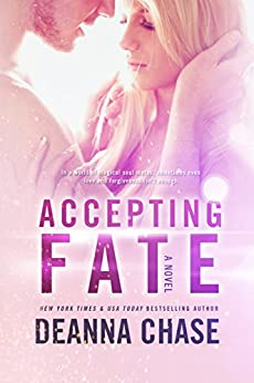 Accepting Fate (Destiny Book 2) by [Deanna Chase]