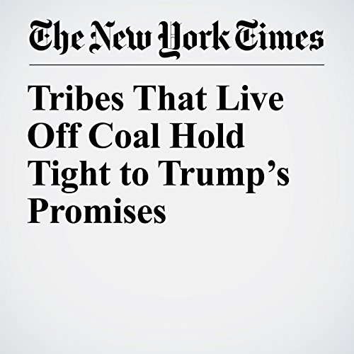 Tribes That Live Off Coal Hold Tight to Trump's Promises copertina