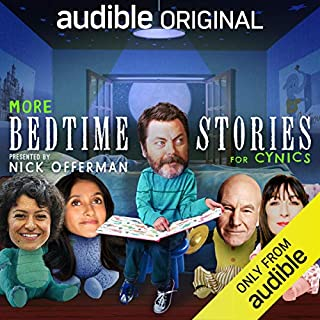 More Bedtime Stories for Cynics                   By:                                                                                                                                 Kirsten Kearse,                                                                                        Gretchen Enders,                                                                                        Cirocco Dunlap,                   and others                          Narrated by:                                                                                                                                 Nick Offerman,                                                                                        Patrick Stewart,                                                                                        Alia Shawkat,                   and others                 Length: 2 hrs and 46 mins     4,976 ratings     Overall 3.8