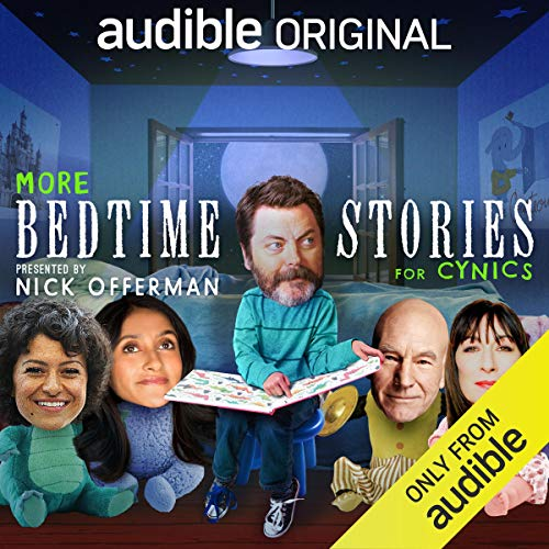 More Bedtime Stories for Cynics                   By:                                                                                                                                 Kirsten Kearse,                                                                                        Gretchen Enders,                                                                                        Cirocco Dunlap,                   and others                          Narrated by:                                                                                                                                 Nick Offerman,                                                                                        Patrick Stewart,                                                                                        Alia Shawkat,                   and others                 Length: 2 hrs and 46 mins     5,376 ratings     Overall 3.8