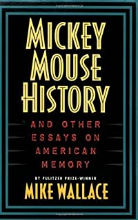 Mickey Mouse History and Other Essays on American Memory (Critical Perspectives on the Past Series) by Mike Wallace (12-Apr-1996) Paperback