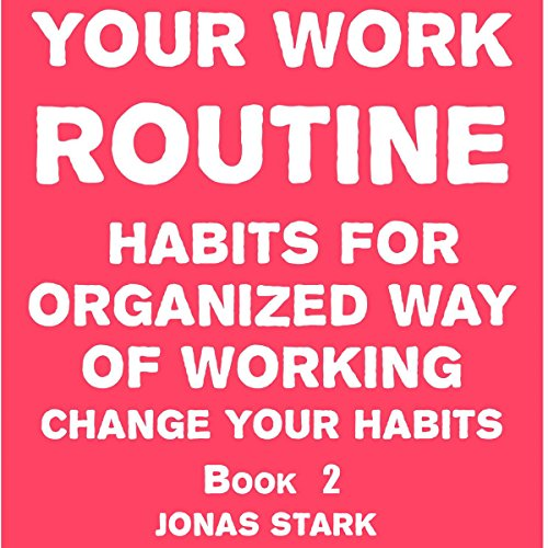 Your Work Routine: Habits for Organized Way of Working audiobook cover art