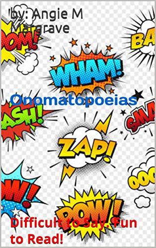 Onomatopoeias: Difficult to Say. Fun to Read!