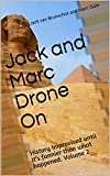 Jack and Marc Drone On : History Improvised until it's funnier than what happened. Volume 2...