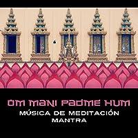 Om Mani Padme Hum – Música de Meditación Mantra, Conciencia Tibetana, Conexión Espiritual