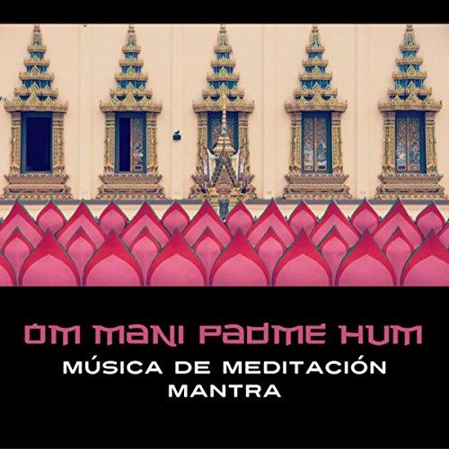 Om Mani Padme Hum - Música de Meditación Mantra, Conciencia Tibetana, Conexión Espiritual