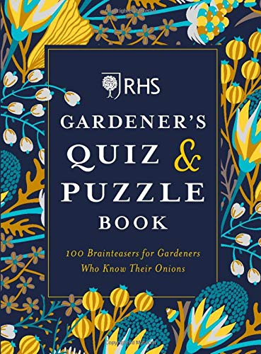 RHS Gardener's Quiz & Puzzle Book: 100 Brainteasers for Gardeners Who Know Their Onions (Puzzle Books)