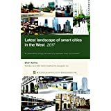 Latest landscape of smart cities in the West 2017: An observation through the eyes of a Japanese smart city visionary (English Edition)