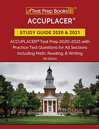 ACCUPLACER Study Guide 2020 and 2021: ACCUPLACER Test Prep 2020-2021 with...