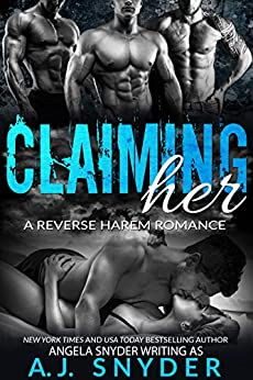 Claiming Her: A Reverse Harem Romance by [A.J. Snyder, Angela Snyder]