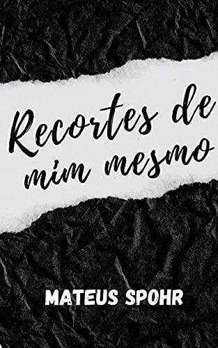 RECORTES DE MIM MESMO