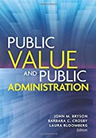 Public Value and Public Administration (Public Management and Change) by Unknown(2015-08-18)