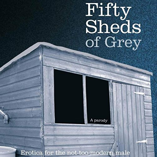 Fifty Sheds of Grey audiobook cover art