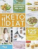 Die Keto-Diät: Mit Low Carb High Fat Gewicht verlieren, Energie gewinnen und dauerhaft das...