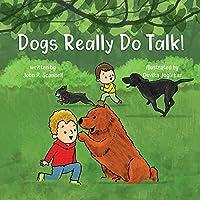 Dogs Really Do Talk!