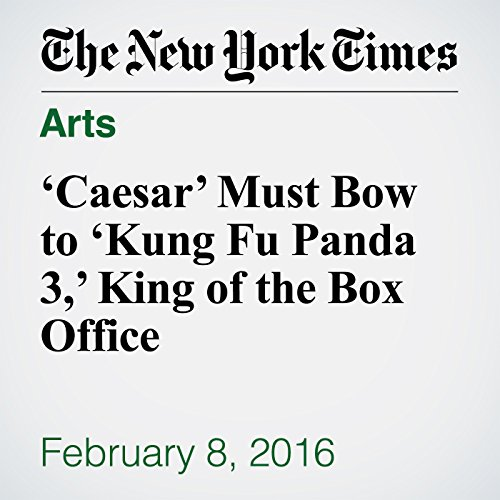 'Caesar' Must Bow to 'Kung Fu Panda 3,' King of the Box Office cover art