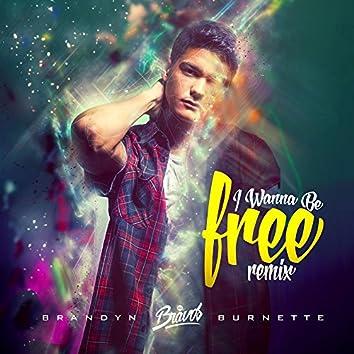 I Wanna Be Free (The Bravos Remix)