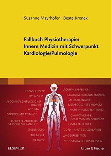 Fallbuch Physiotherapie: Innere Medizin mit Schwerpunkt Kardiologie/Pulmologie