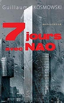 7 jours avec Nao par [Guillaume Kosmowski]