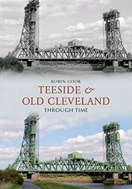 Teesside and Old Cleveland Through Time by Robin Cook (2010-03-18)