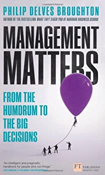 Management Matters: From the Humdrum to the Big Decisions 0273781359 Book Cover