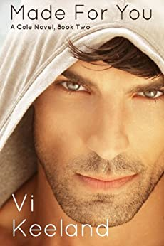 Made for You (Cole series Book 2) by [Vi Keeland]