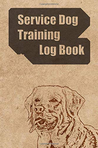 Service Dog Training Log Book: Trainers Template, Obedience training for dogs, Train Your Pet positively, dog activity monitor, logbook, Notebook, Journal
