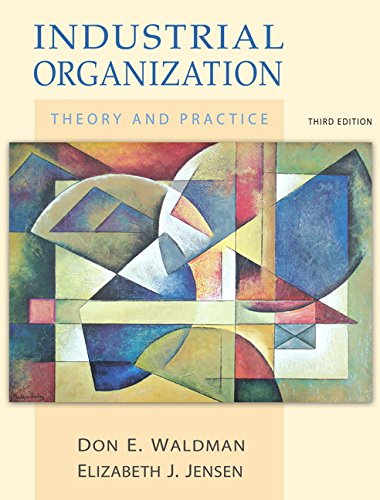 Industrial Organization: Theory and Practice (3rd Edition)