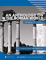 An Anthology on the Roman World: Republic to Empire