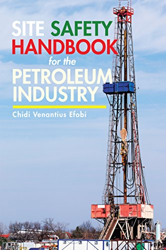 Site Safety Handbook for the Petroleum Industry (English Edition)