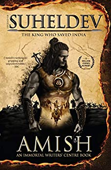 Legend of Suheldev: The King Who Saved India by [Amish]