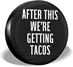 Becmd Getting Tacos Funny Quote Universal Spare Wheel Tire Cover Fit for Truck Camper Van,Jeep,Trailer, RV, SUV Trailer Accessories15(Diameter 27