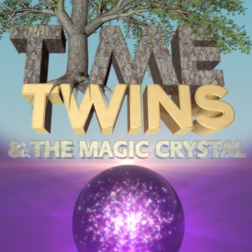 The Time Twins & the Magic Crystal cover art