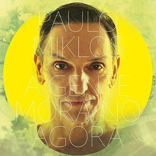 Paulo Miklos, LP A Gente Mora No Agora [Disco de Vinil]