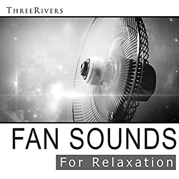 Fan Sounds for Relaxation