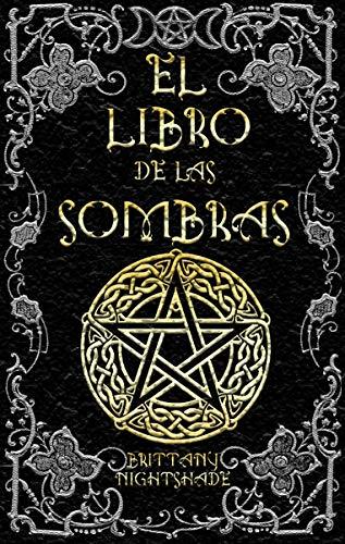 El Libro de las Sombras: hechizos y conjuros: magia roja, blanca y...