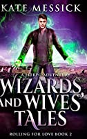 Wizards and Wives' Tales (Rolling For Love Book 2)
