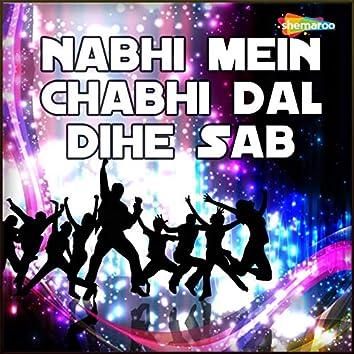 Nabhi Mein Chabhi Dal Dihe Sab