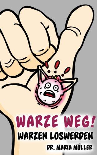Warze weg! - Warzen loswerden von A-Z