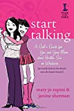 Start Talking: A Girl's Guide for You and Your Mom about Health, Sex, or Whatever