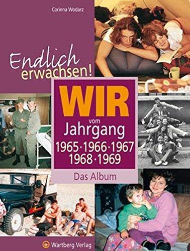 Endlich erwachsen! Wir vom Jahrgang 1965, 1966, 1967, 1968, 1969 - Das Album